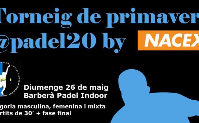 Torneo de primavera @padel20 by Nacex